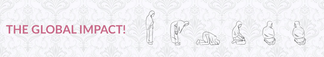 An image with the text, The global impact. Also has outlines of a Muslim woman praying in each prayer position
